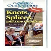 Captains Quick Guide - Knots, Splices And Line Handling